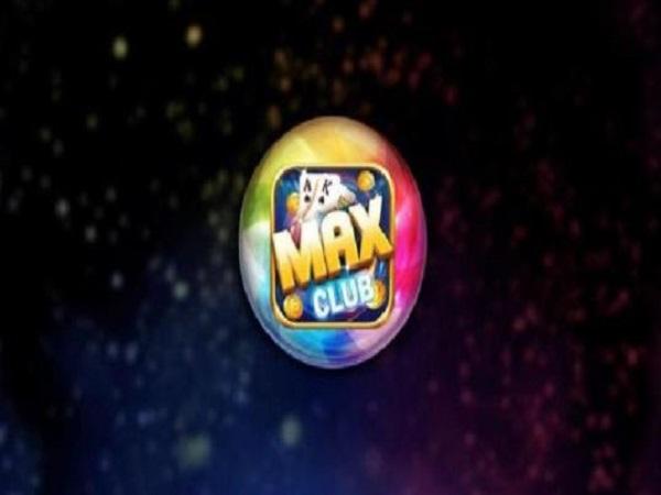 Game bài max club có gì đặc biệt?