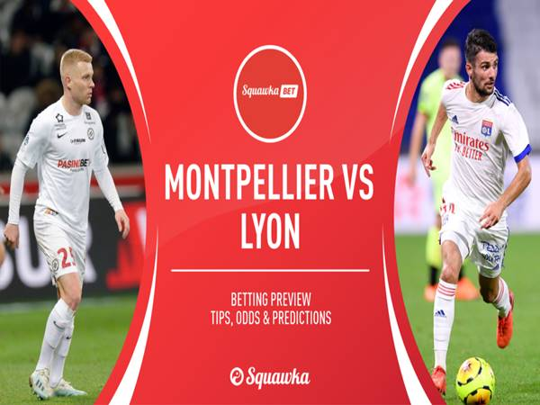 Dự đoán Montpellier vs Lyon, 02h00 ngày 16/9