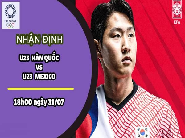 Dự đoán U23 Hàn Quốc vs U23 Mexico, 18h00 ngày 31/7 Olympic