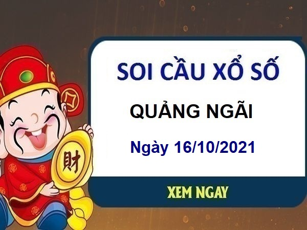 Soi cầu KQXSQNG ngày 16/10/2021 chốt bạch thủ lô đài Quảng Ngãi
