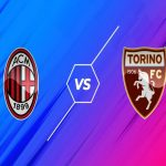 Dự đoán kèo Milan vs Torino, 1h45 ngày 27/10 – Serie A